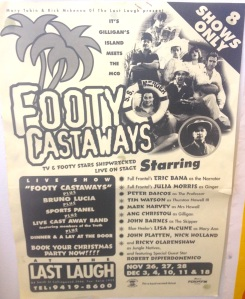 A flyer for 'Footy Castaways'. It blew out the planned eight shows and then some.