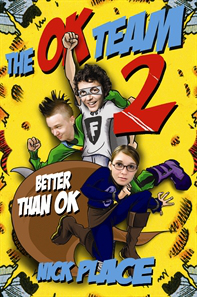 """The OK Team 2: Better Than OK"", Australian original edition (Allen & Unwin, 2008)"