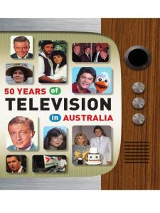 50 years of Television in Australia. A Media Giants/Hardie Grant project.